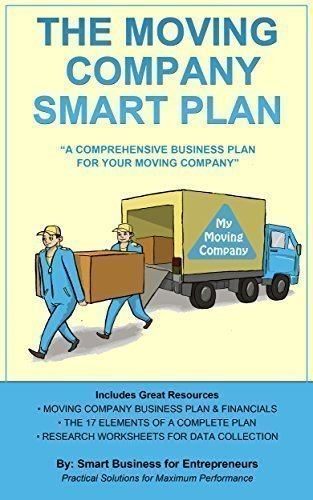 The Moving Company Smart Plan: A Comprehensive Business Plan for Your Moving Company