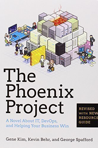 The Phoenix Project: A Novel about IT DevOps and Helping Your Business Win