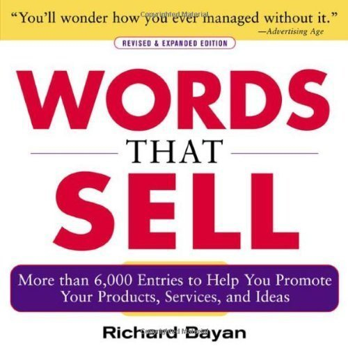 Words that Sell Revised and Expanded Edition: The Thesaurus to Help You Promote Your Products Services and Ideas
