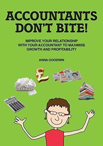 Accountants Don't Bite!: Improve Your Relationship with Your Accountant to Maximise Growth and Profitability