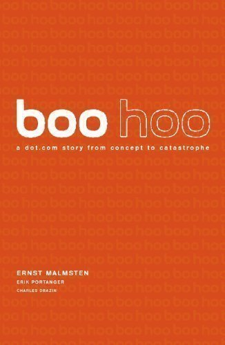 Boo Hoo: A Dot.Com Story from Concept to Catastrophe