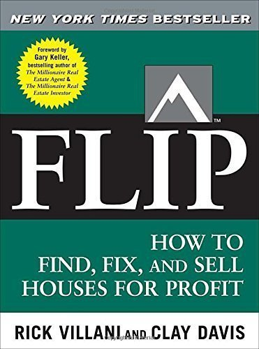 Flip: How to Find Fix and Sell Houses for Profit