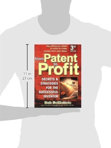 From Patent to Profit Third Edition: Secrets & Strategies for the Successful Inventor