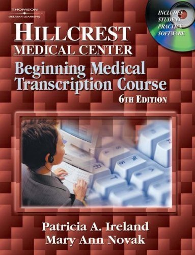 Instructor's Manual To Accompany Hillcrest Medical Center: Beginning Medical Transcription Course