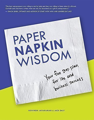 Paper Napkin Wisdom: Your Five Step Plan For Life and Business Success