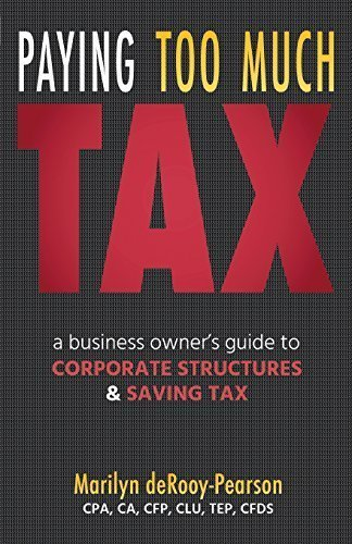 Paying Too Much Tax: A Business Owner's Guide to Corporate Structures and Saving Tax