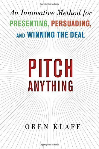 Pitch Anything: An Innovative Method for Presenting Persuading and Winning the Deal