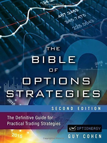 The Bible of Options Strategies: The Definitive Guide for Practical Trading Strategies (2nd Edition)