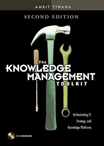 The Knowledge Management Toolkit: Orchestrating IT Strategy and Knowledge Platforms (paperback) (2nd Edition)